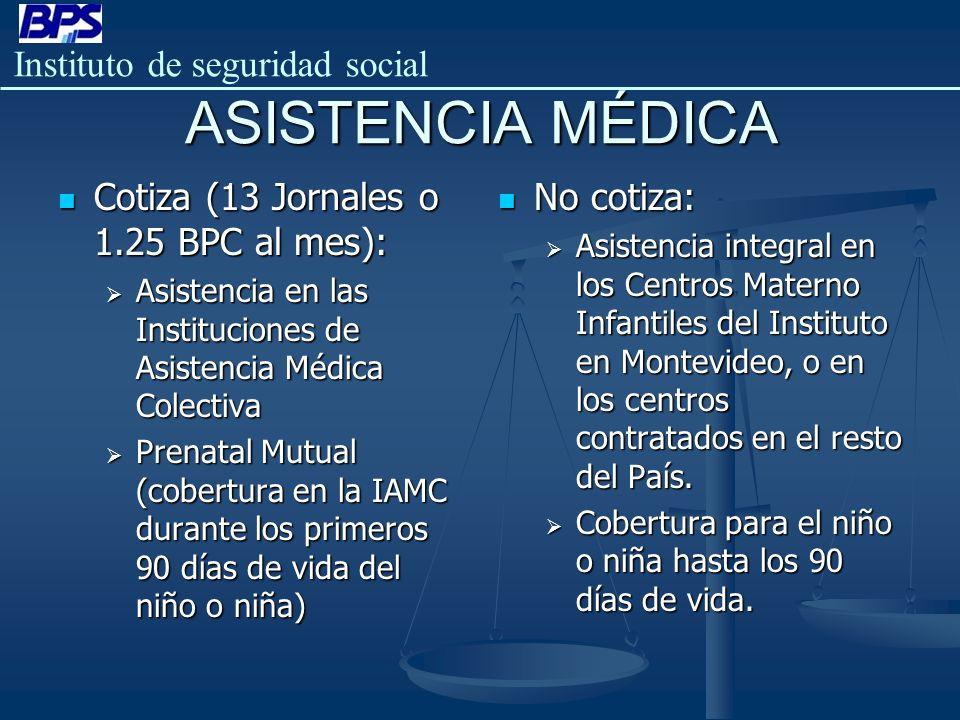 ASISTENCIA MÉDICA Cotiza (13 Jornales o 1.25 BPC al mes): Asistencia en las Instituciones de Asistencia Médica Colectiva Prenatal Mutual (cobertura en