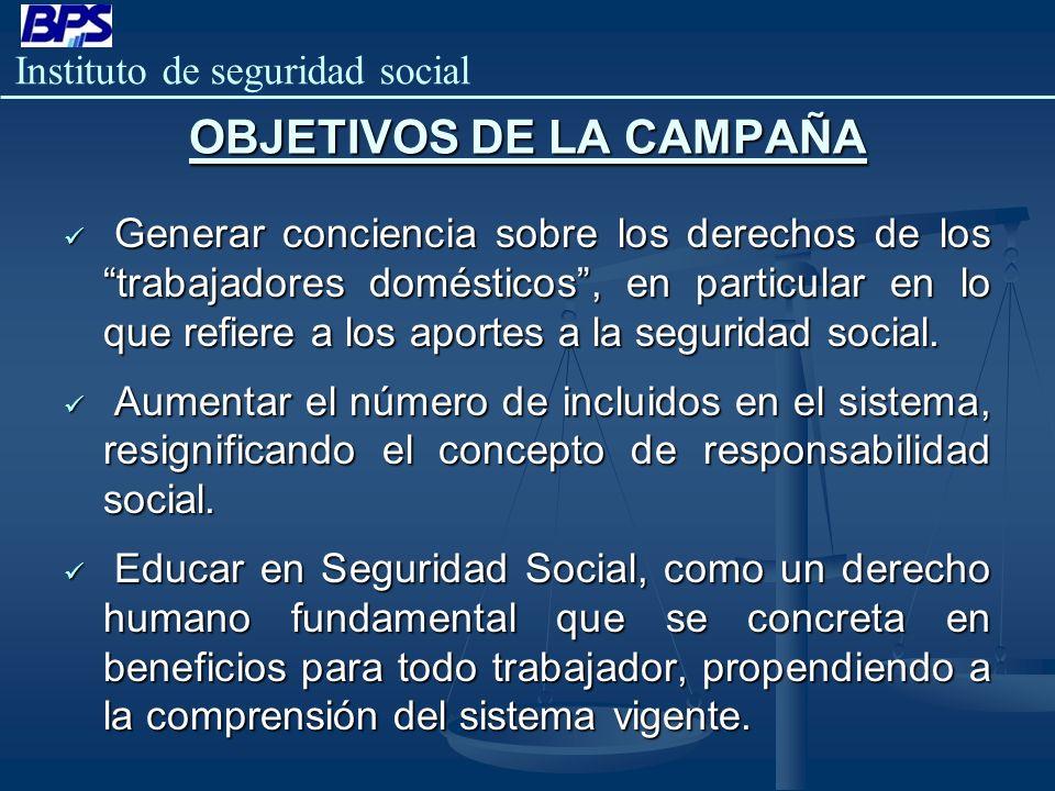 Instituto de seguridad social Generar conciencia sobre los derechos de los trabajadores domésticos, en particular en lo que refiere a los aportes a la