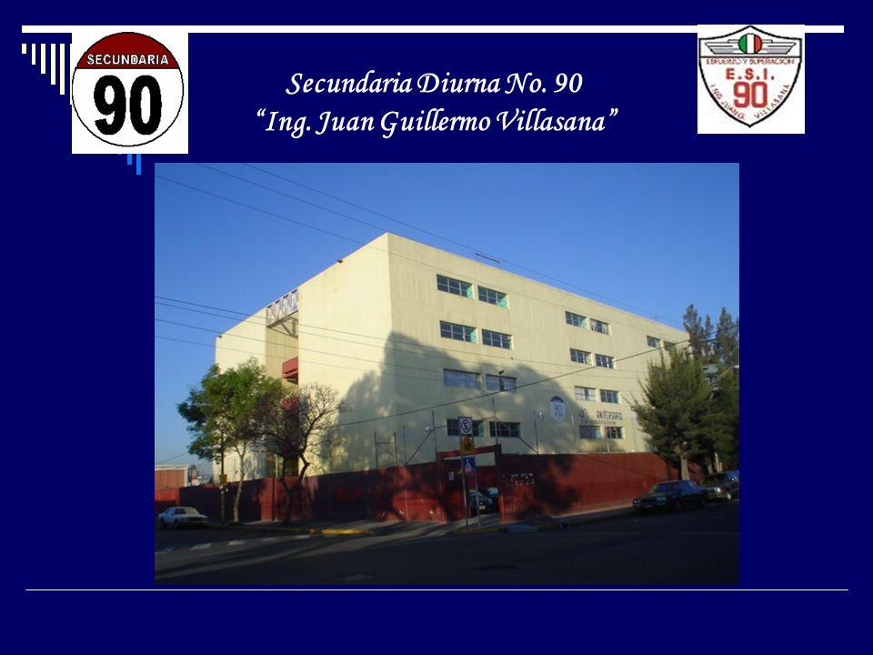 Secundaria Diurna No. 90 Ing. Juan Guillermo Villasana