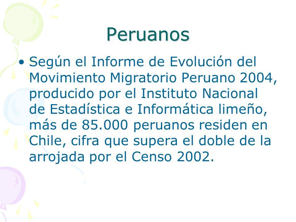 Peruanos Según el Informe de Evolución del Movimiento Migratorio Peruano 2004, producido por el Instituto Nacional de Estadística e Informática limeño