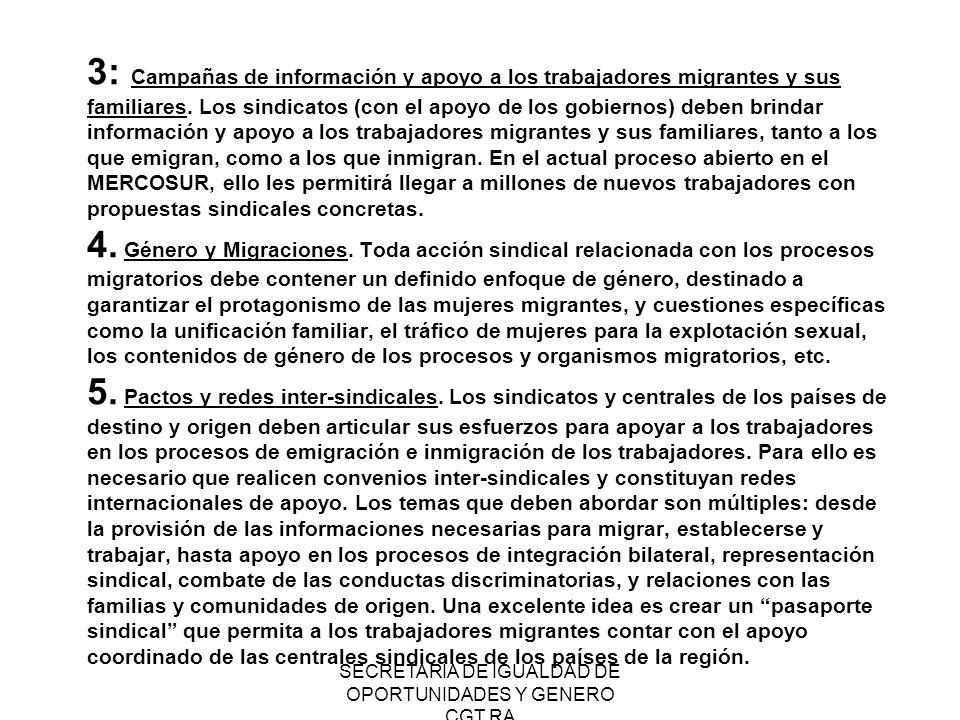 SECRETARIA DE IGUALDAD DE OPORTUNIDADES Y GENERO CGT RA 3: Campañas de información y apoyo a los trabajadores migrantes y sus familiares. Los sindicat