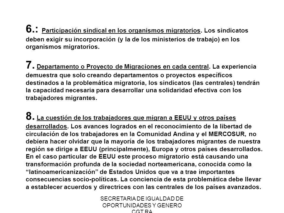 SECRETARIA DE IGUALDAD DE OPORTUNIDADES Y GENERO CGT RA 6.: Participación sindical en los organismos migratorios. Los sindicatos deben exigir su incor