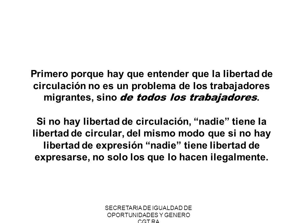 SECRETARIA DE IGUALDAD DE OPORTUNIDADES Y GENERO CGT RA La libertad de circular es esencial para que exista trabajo libre.