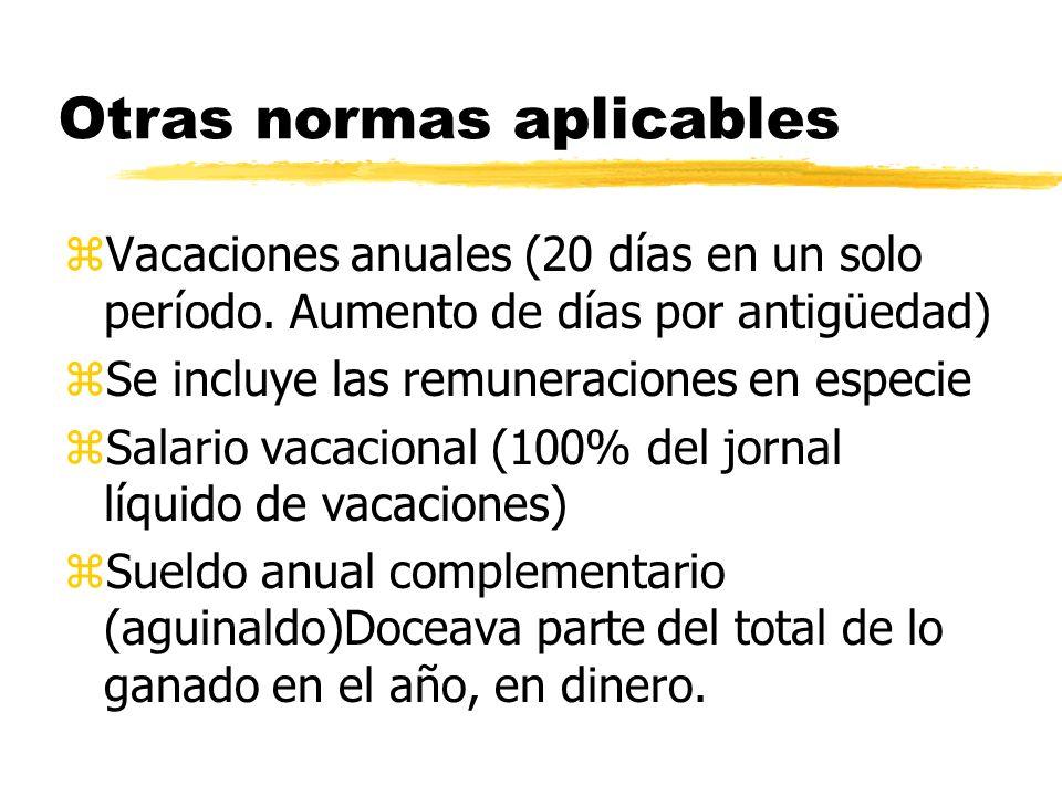 Otras normas aplicables zVacaciones anuales (20 días en un solo período.