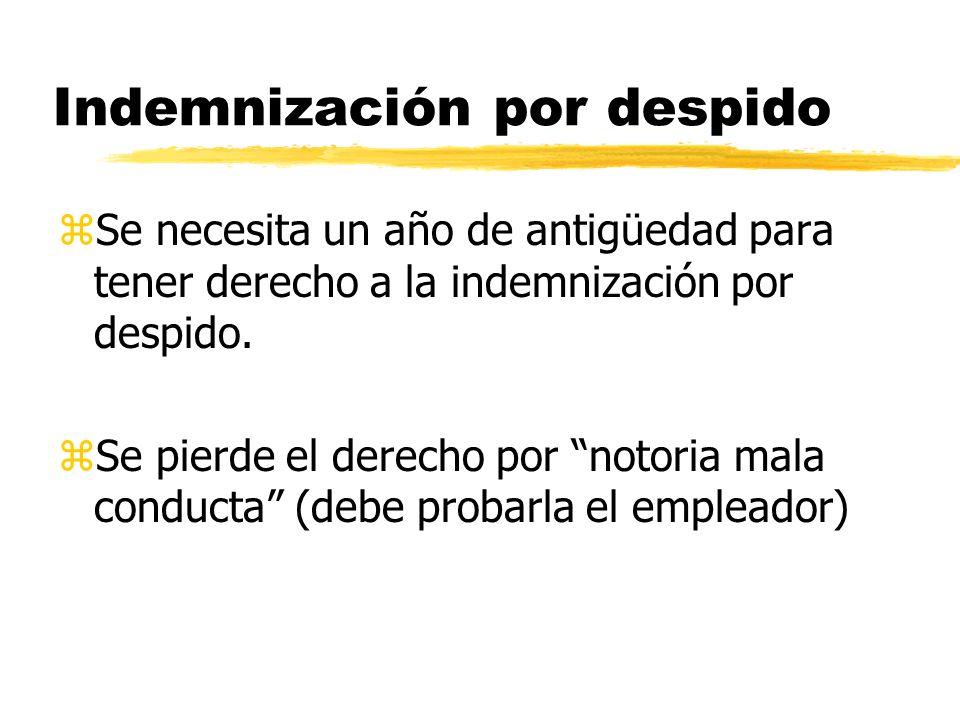 Indemnización por despido zSe necesita un año de antigüedad para tener derecho a la indemnización por despido.