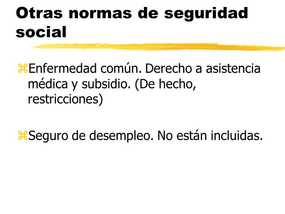 Otras normas de seguridad social zEnfermedad común.