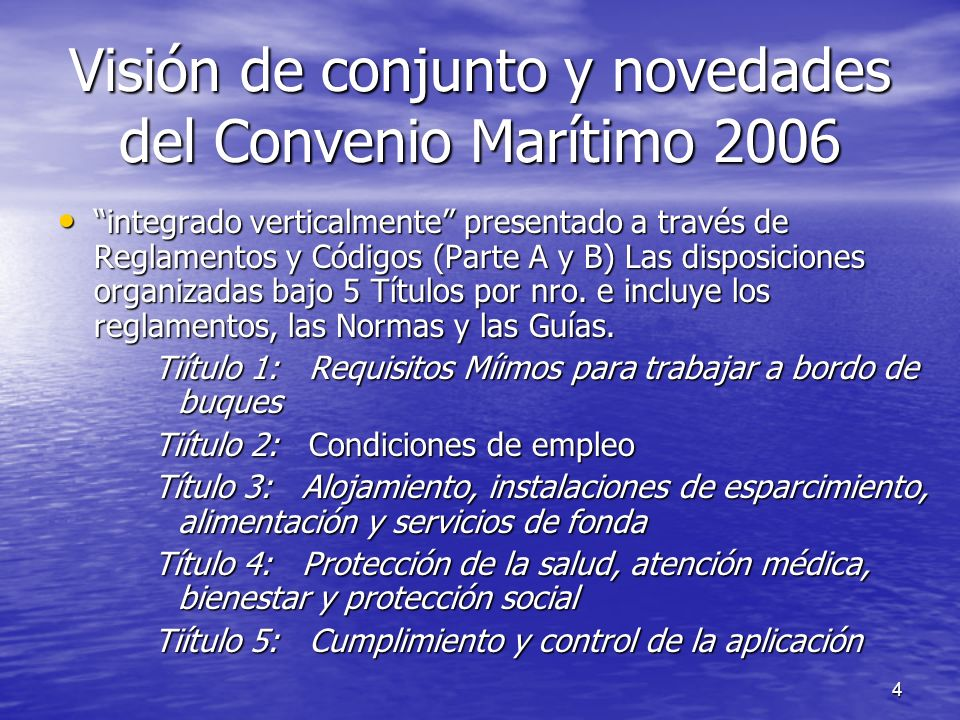 5 Enmiendas (Cont.) Regulations Code: Part A Code: Part B Articles Regulations Code: Part A Code: Part B Regulations Code: Part A Code: Part B Regulations Code: Part A Code: Part B Regulations Code: Part A Code: Part B Title 1Title 2Title 3Title 4Title 5 Families Mandatory Non- mandatory Level 4 Level 3 Level 2 Level 1 Simplified Amendment Procedure Express Amendment Procedure EnforcementAmendmentsLayers Title 1:Minimum requirements for seafarers to work on a ship Title 2:Conditions of employment and crewing Title 3:Accommodation, welfare facilities, food & catering Title 4:Health protection, welfare, medical care and social security protection Title 5:Compliance and enforcement Level 1: Fundamental principles and final provisions Level 2: Principles and rights Level 3: Detailed implementation Level 4: Recommendation (Guidelines)