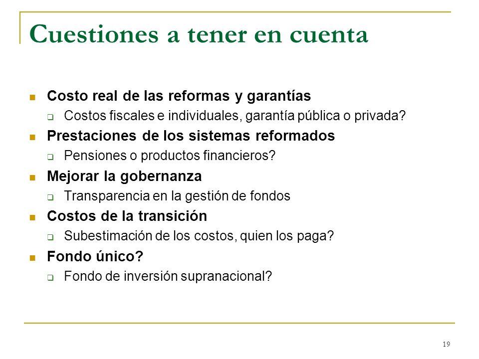 19 Cuestiones a tener en cuenta Costo real de las reformas y garantías Costos fiscales e individuales, garantía pública o privada? Prestaciones de los