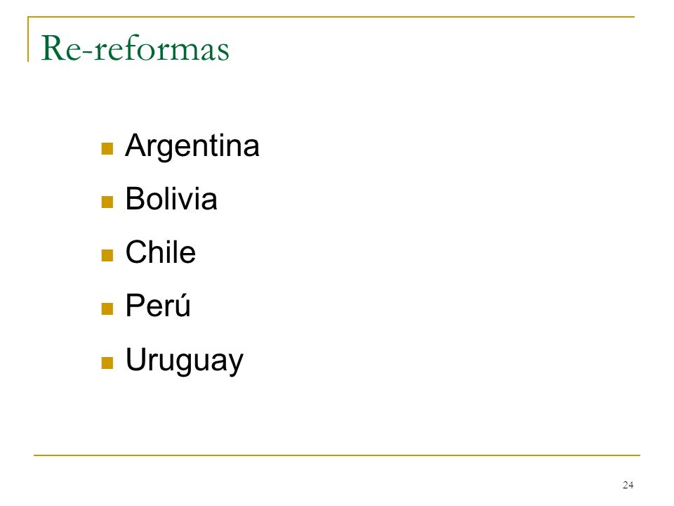24 Re-reformas Argentina Bolivia Chile Perú Uruguay