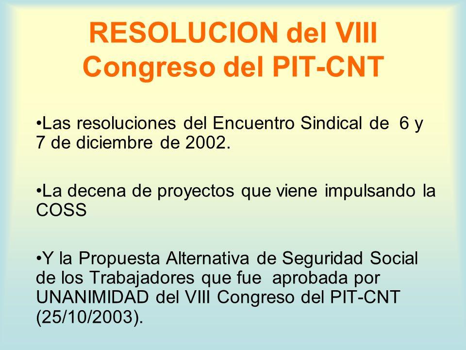 RESOLUCION del VIII Congreso del PIT-CNT Para el logro de los contenidos de las reformas a encarar será factor fundamental desarrollar la mas amplia política de alianza política y social.