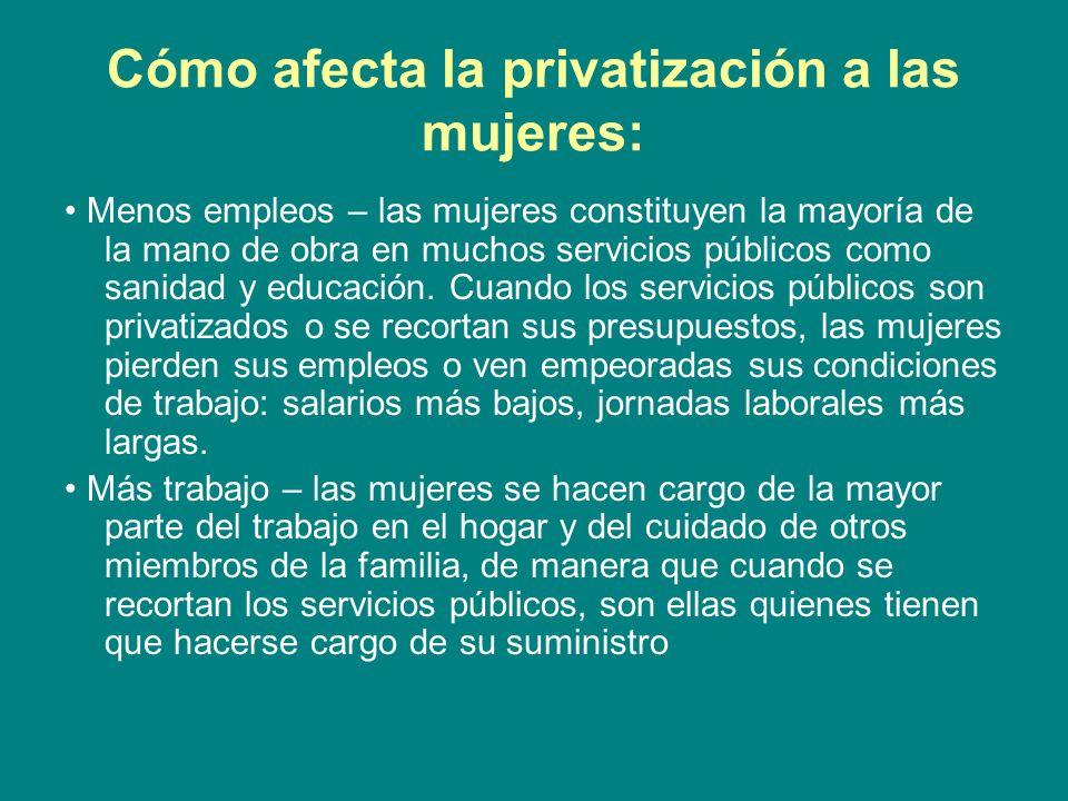 Cómo afecta la privatización a las mujeres: Menos empleos – las mujeres constituyen la mayoría de la mano de obra en muchos servicios públicos como sa