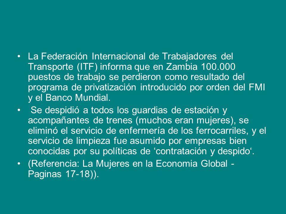 La Federación Internacional de Trabajadores del Transporte (ITF) informa que en Zambia 100.000 puestos de trabajo se perdieron como resultado del prog