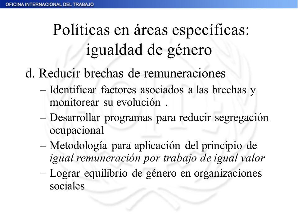 Políticas en áreas específicas: igualdad de género d. Reducir brechas de remuneraciones –Identificar factores asociados a las brechas y monitorear su