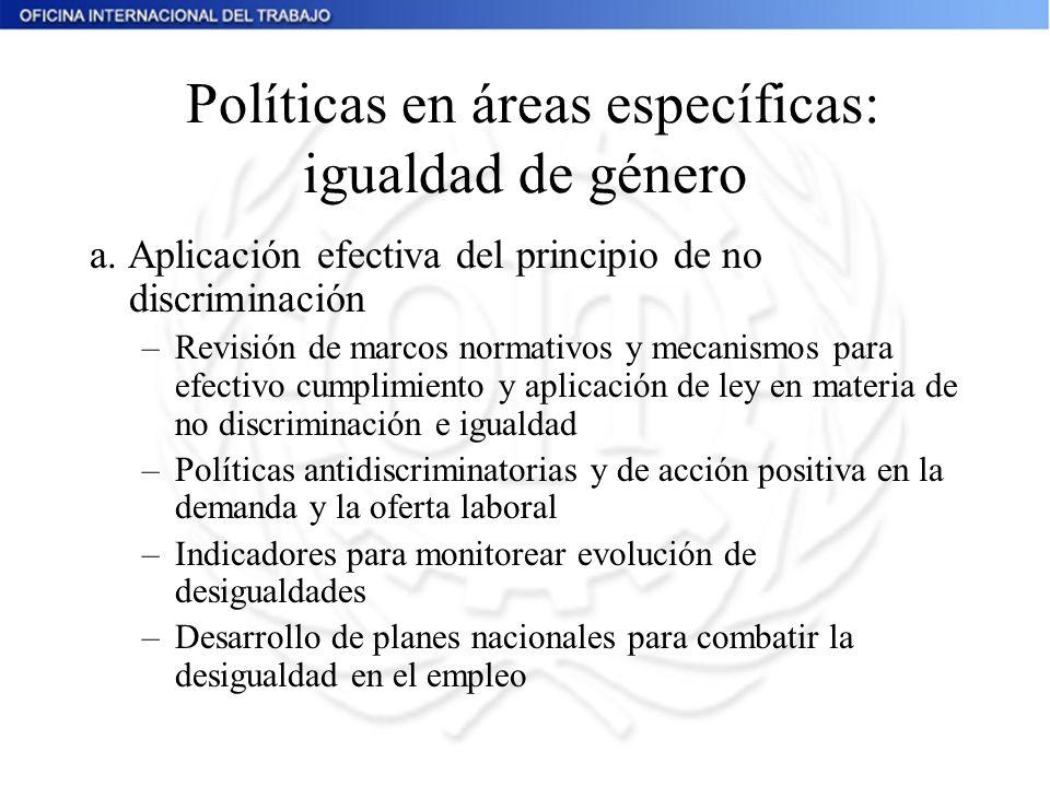 Políticas en áreas específicas: igualdad de género a. Aplicación efectiva del principio de no discriminación –Revisión de marcos normativos y mecanism