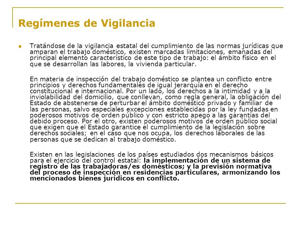 Regímenes de Vigilancia Tratándose de la vigilancia estatal del cumplimiento de las normas jurídicas que amparan el trabajo doméstico, existen marcada