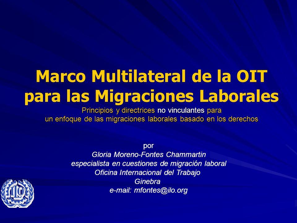 Marco Multilateral de la OIT para las Migraciones Laborales Principios y directrices no vinculantes para un enfoque de las migraciones laborales basad