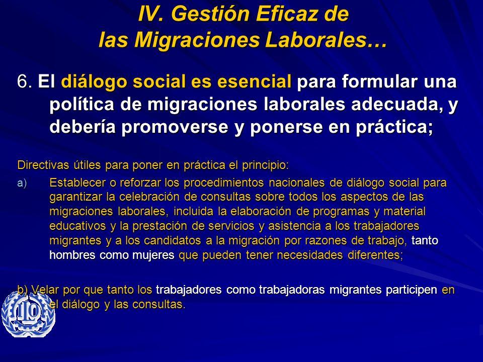 IV. Gestión Eficaz de las Migraciones Laborales… 6. El diálogo social es esencial para formular una política de migraciones laborales adecuada, y debe
