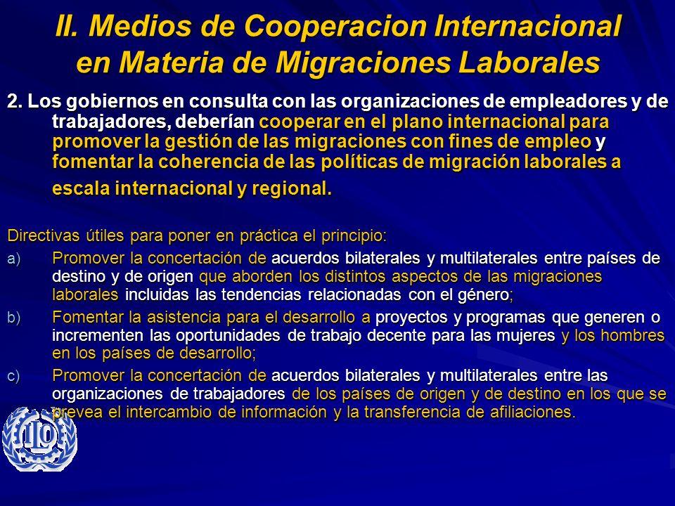 II. Medios de Cooperacion Internacional en Materia de Migraciones Laborales 2. Los gobiernos en consulta con las organizaciones de empleadores y de tr