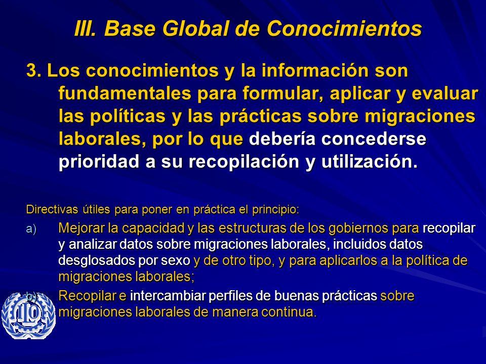 III. Base Global de Conocimientos 3. Los conocimientos y la información son fundamentales para formular, aplicar y evaluar las políticas y las práctic