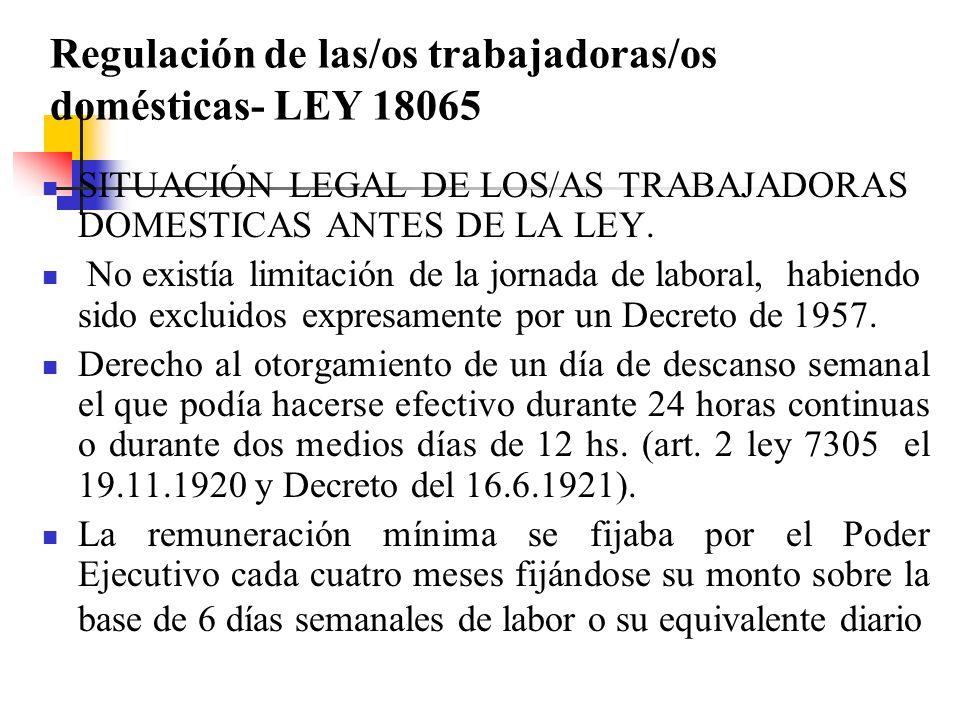Regulación de las/os trabajadoras/os domésticas- LEY 18065 SITUACIÓN LEGAL DE LOS/AS TRABAJADORAS DOMESTICAS ANTES DE LA LEY.