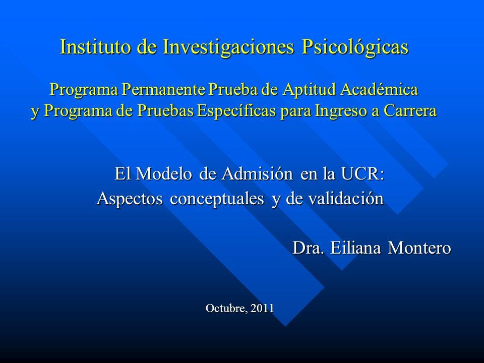Instituto de Investigaciones Psicológicas Programa Permanente Prueba de Aptitud Académica y Programa de Pruebas Específicas para Ingreso a Carrera El