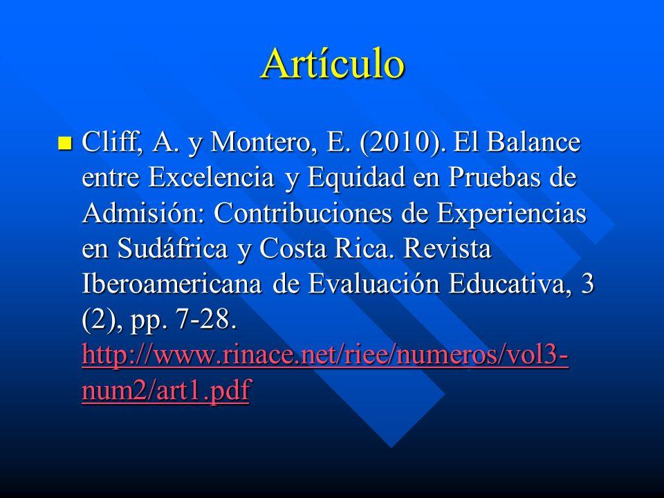 Artículo Cliff, A. y Montero, E. (2010). El Balance entre Excelencia y Equidad en Pruebas de Admisión: Contribuciones de Experiencias en Sudáfrica y C