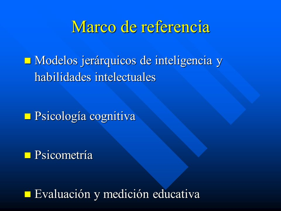 Marco de referencia Modelos jerárquicos de inteligencia y habilidades intelectuales Modelos jerárquicos de inteligencia y habilidades intelectuales Ps