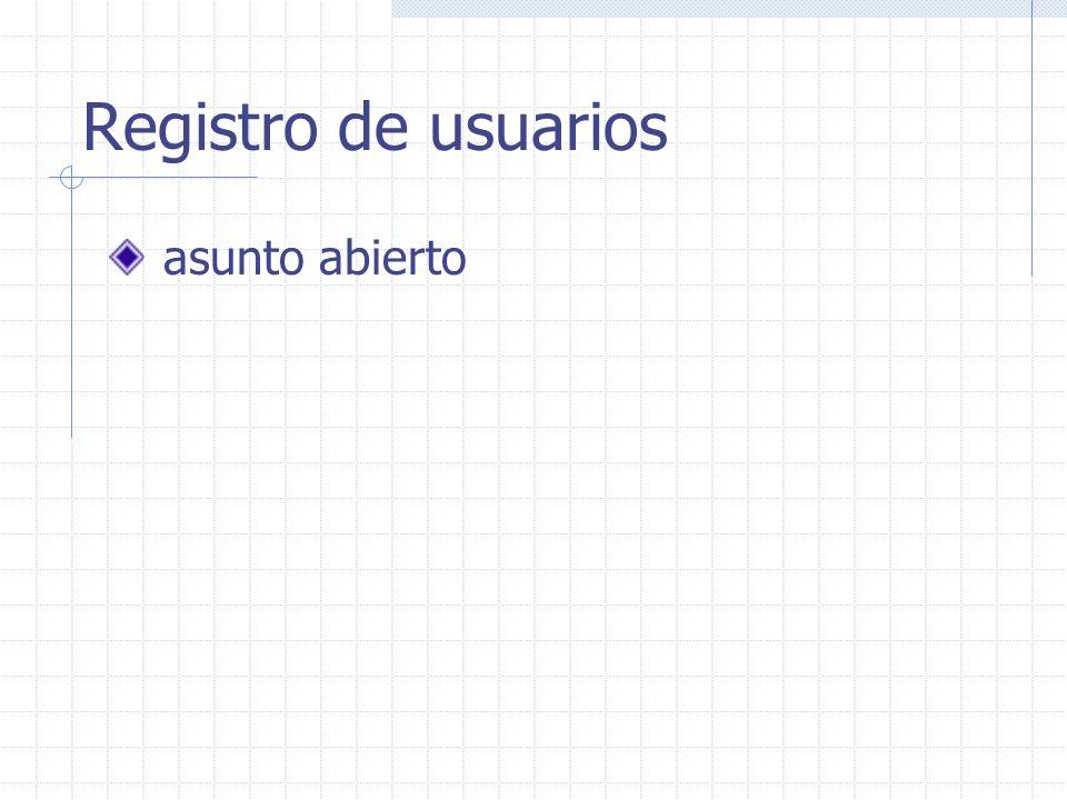 Registro de usuarios asunto abierto