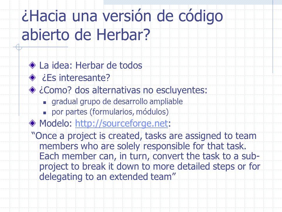 ¿Hacia una versión de código abierto de Herbar? La idea: Herbar de todos ¿Es interesante? ¿Como? dos alternativas no escluyentes: gradual grupo de des