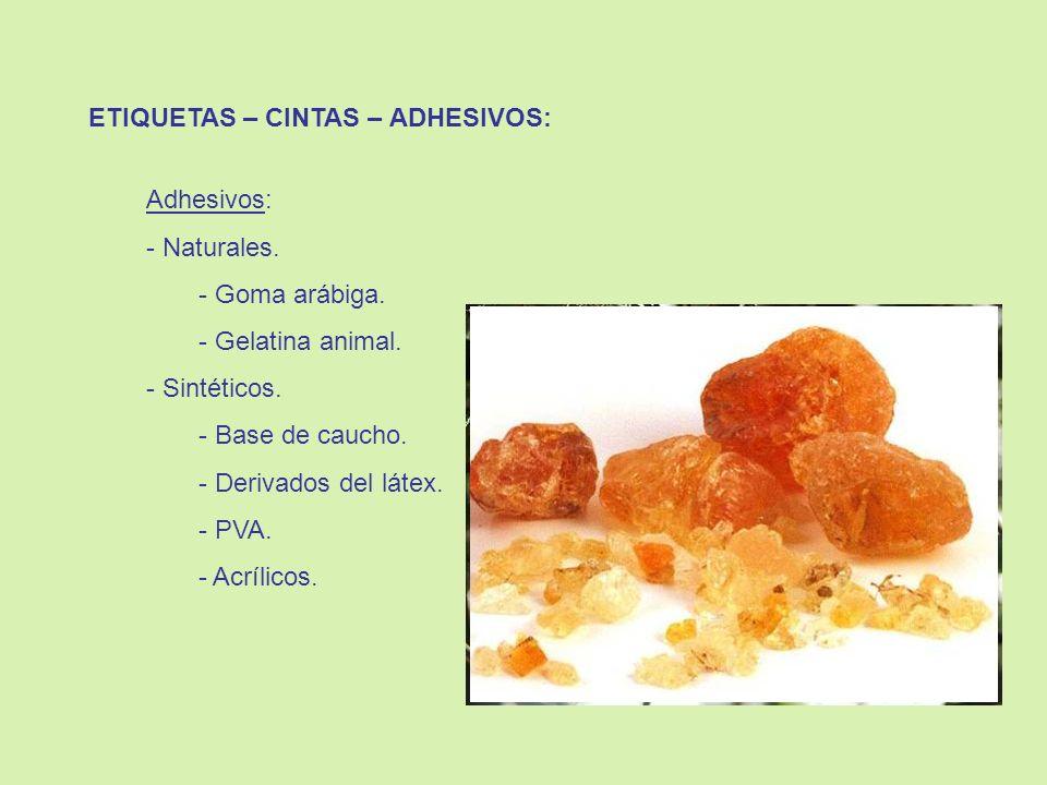 ETIQUETAS – CINTAS: Cintas: - Sin adhesivo - Pre-engomadas.
