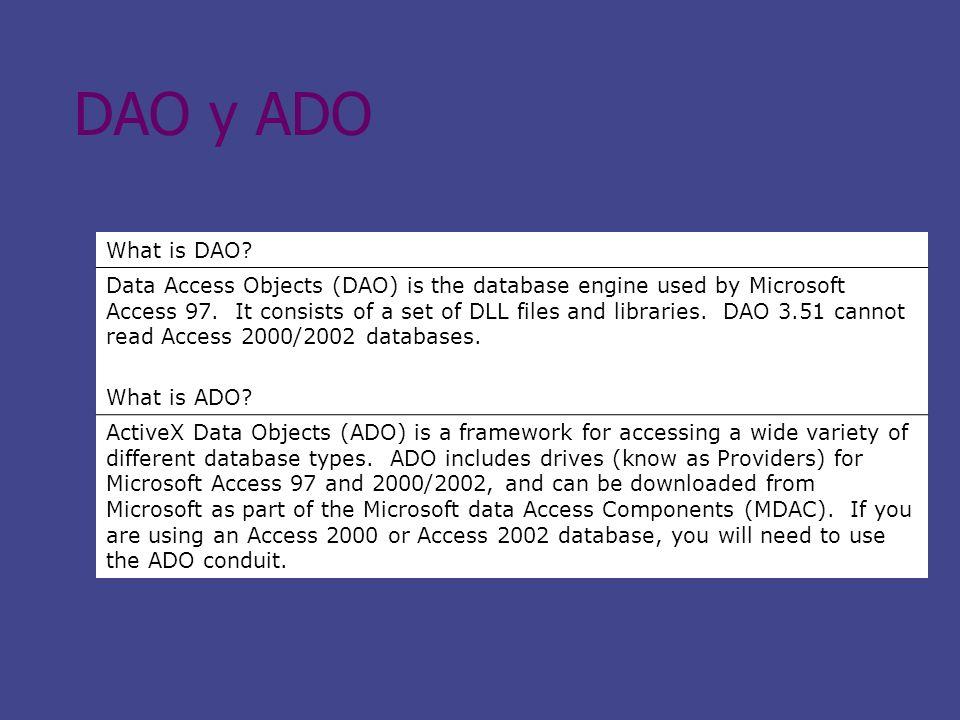 DAO y ADO What is DAO.