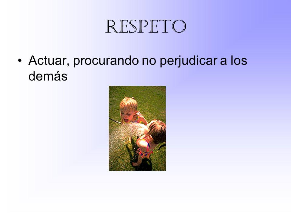 respeto Actuar, procurando no perjudicar a los demás