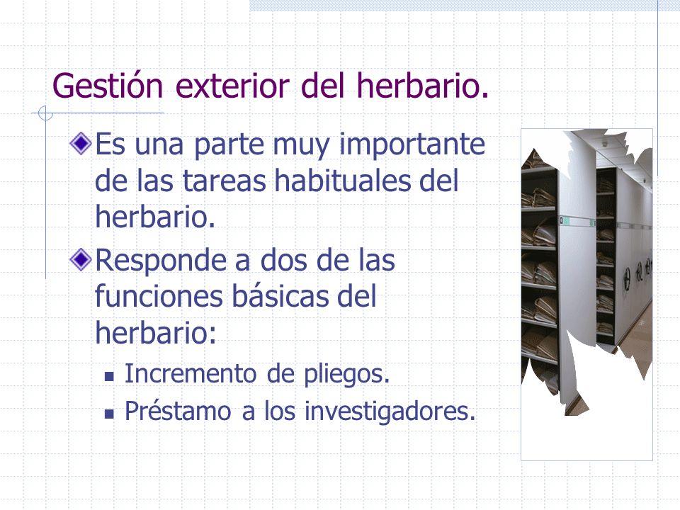 Es una parte muy importante de las tareas habituales del herbario. Responde a dos de las funciones básicas del herbario: Incremento de pliegos. Présta