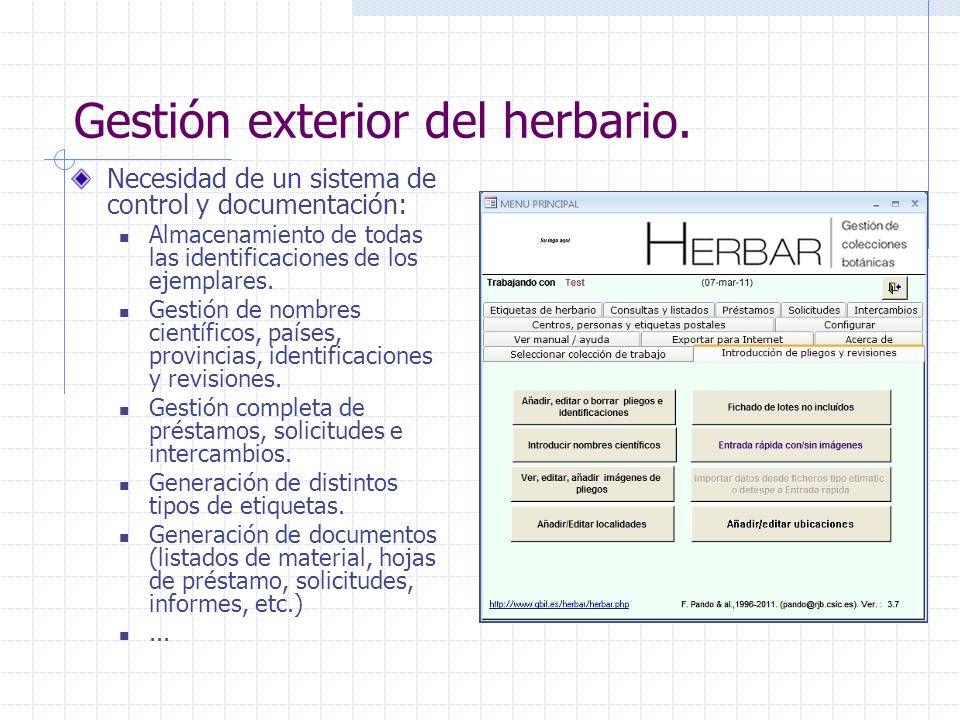 Gestión exterior del herbario. Necesidad de un sistema de control y documentación: Almacenamiento de todas las identificaciones de los ejemplares. Ges