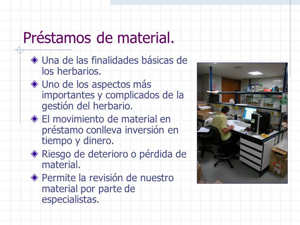 Préstamos de material. Una de las finalidades básicas de los herbarios. Uno de los aspectos más importantes y complicados de la gestión del herbario.