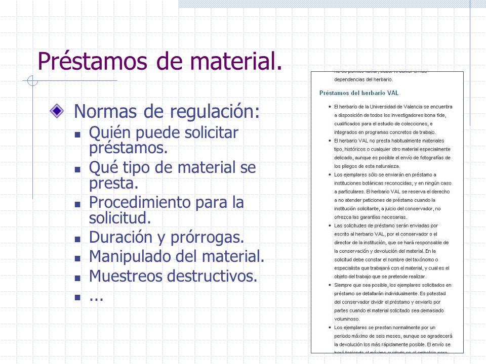 Préstamos de material. Normas de regulación: Quién puede solicitar préstamos. Qué tipo de material se presta. Procedimiento para la solicitud. Duració