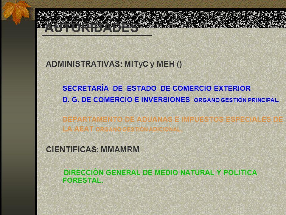 AUTORIDADES ADMINISTRATIVAS: MITyC y MEH () SECRETARÍA DE ESTADO DE COMERCIO EXTERIOR D. G. DE COMERCIO E INVERSIONES ORGANO GESTIÓN PRINCIPAL. DEPART