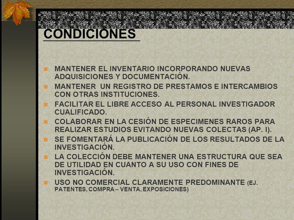 CONDICIONES MANTENER EL INVENTARIO INCORPORANDO NUEVAS ADQUISICIONES Y DOCUMENTACIÓN. MANTENER UN REGISTRO DE PRESTAMOS E INTERCAMBIOS CON OTRAS INSTI