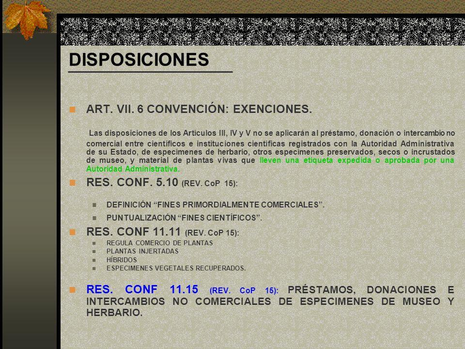 DISPOSICIONES ART. VII. 6 CONVENCIÓN: EXENCIONES. Las disposiciones de los Artículos III, IV y V no se aplicarán al préstamo, donación o intercambio n
