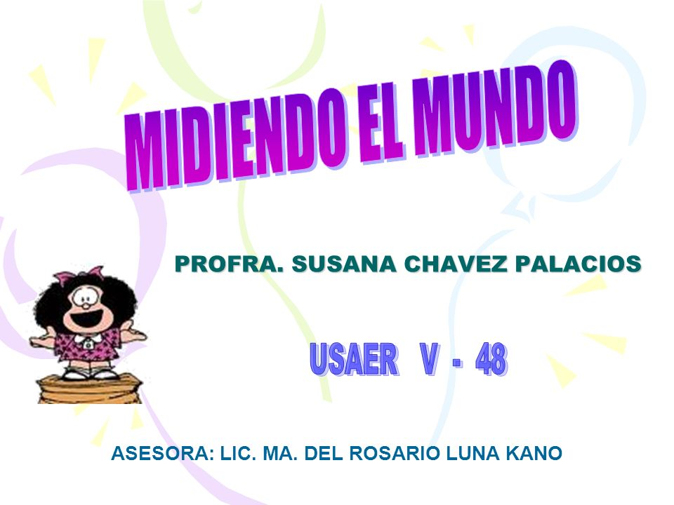 PROFRA. SUSANA CHAVEZ PALACIOS ASESORA: LIC. MA. DEL ROSARIO LUNA KANO