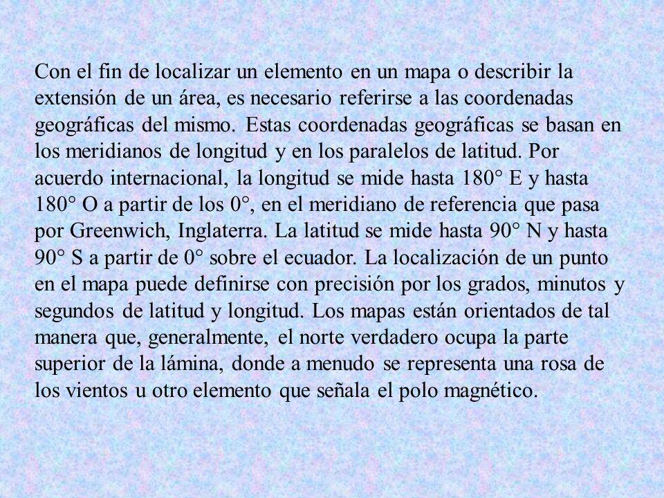 Con el fin de localizar un elemento en un mapa o describir la extensión de un área, es necesario referirse a las coordenadas geográficas del mismo. Es