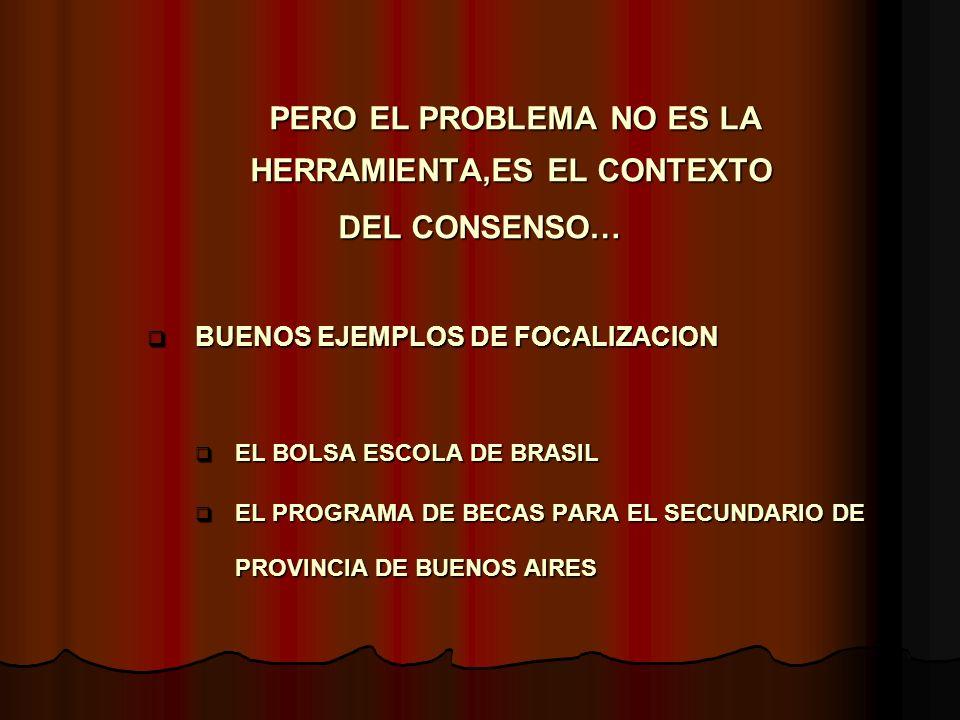 EL PERFIL DE LAS POLITICAS ANTIPOBREZA ACTUALES Del universalismo limitado a la focalizacion PASAMOS DE: LA COBERTURA UNIVERSAL A LA FOCALIZADA DE LA RED DE SERVICIOS A LAS INSTALACIONES DE PROGRAMAS DE LA RED DE SERVICIOS A LAS INSTALACIONES DE PROGRAMAS DE LA IDENTIDAD ANCLADA A LA IDENTIDAD DE LA EMERGENCIA EN ENTITLEMENTS DEL ACCESO COMO DERECHO AL SCREENING TECNOCRATICO DE LA ATENCION DE LAS A LAS DE LOS HOGARES EN RIESGO NECESIDADES SECTORIALES NECESIDADES SECTORIALES