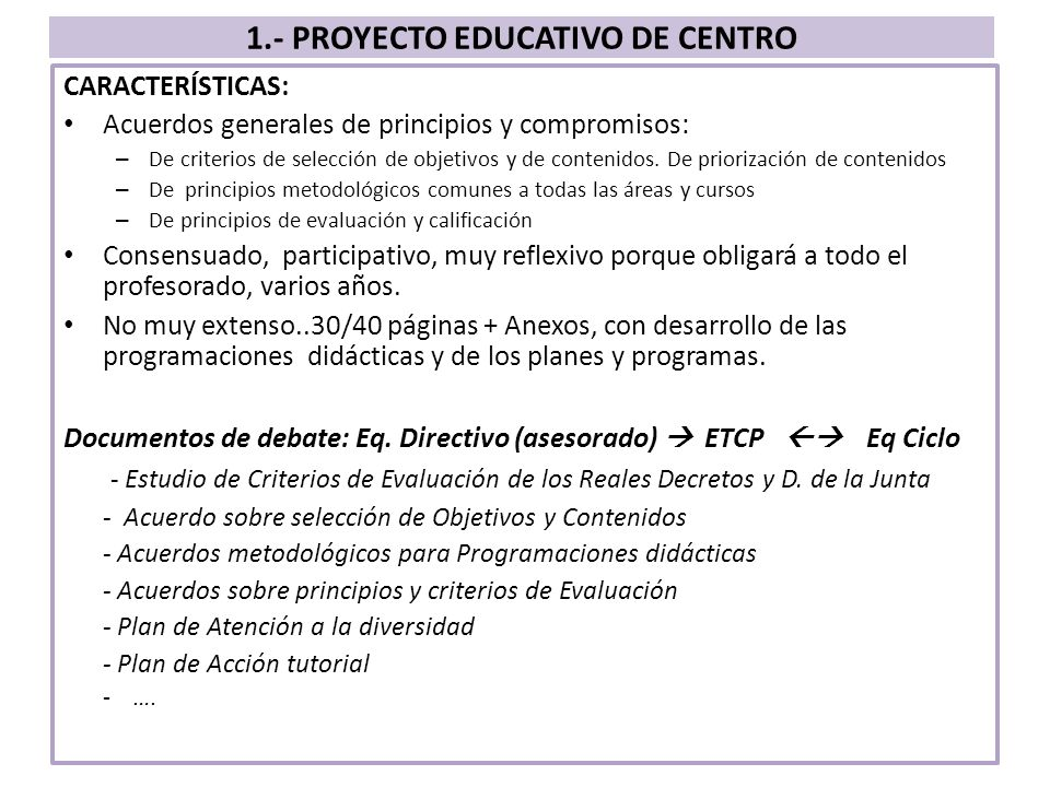 CARACTERÍSTICAS: Acuerdos generales de principios y compromisos: – De criterios de selección de objetivos y de contenidos. De priorización de contenid