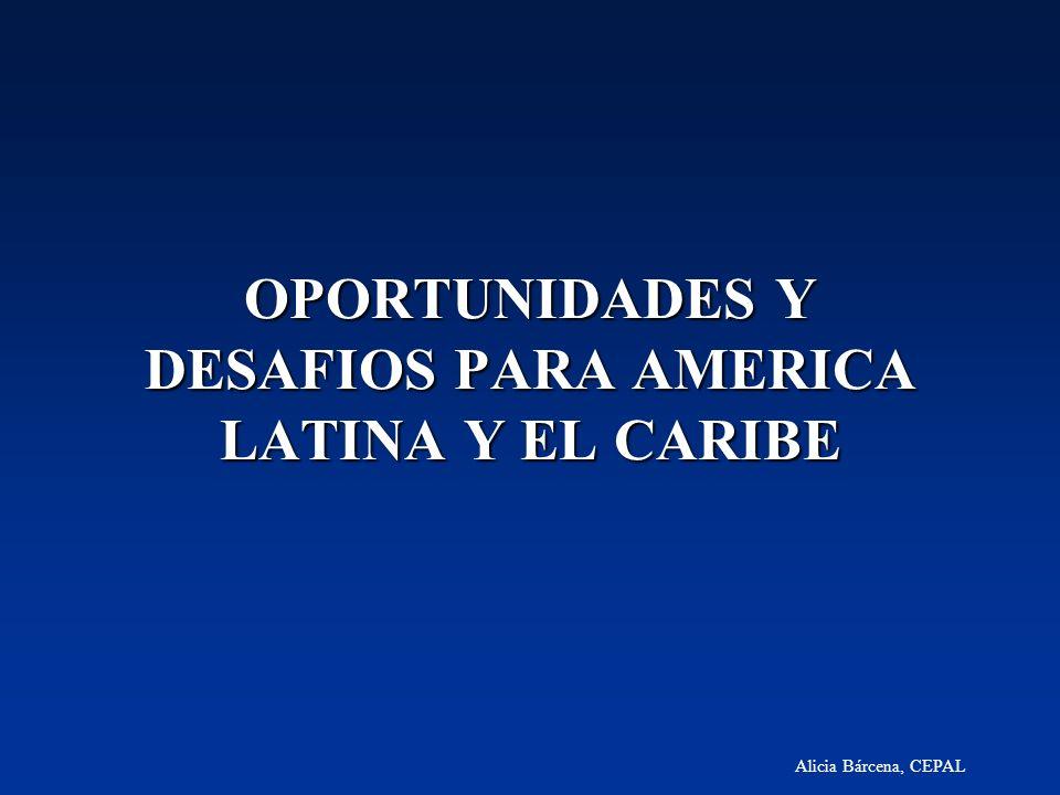 Alicia Bárcena, CEPAL OPORTUNIDADES Y DESAFIOS PARA AMERICA LATINA Y EL CARIBE