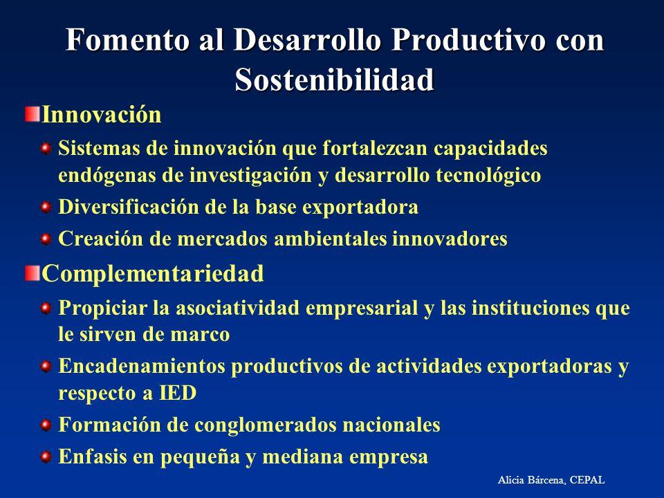 Alicia Bárcena, CEPAL Fomento al Desarrollo Productivo con Sostenibilidad Innovación Sistemas de innovación que fortalezcan capacidades endógenas de i
