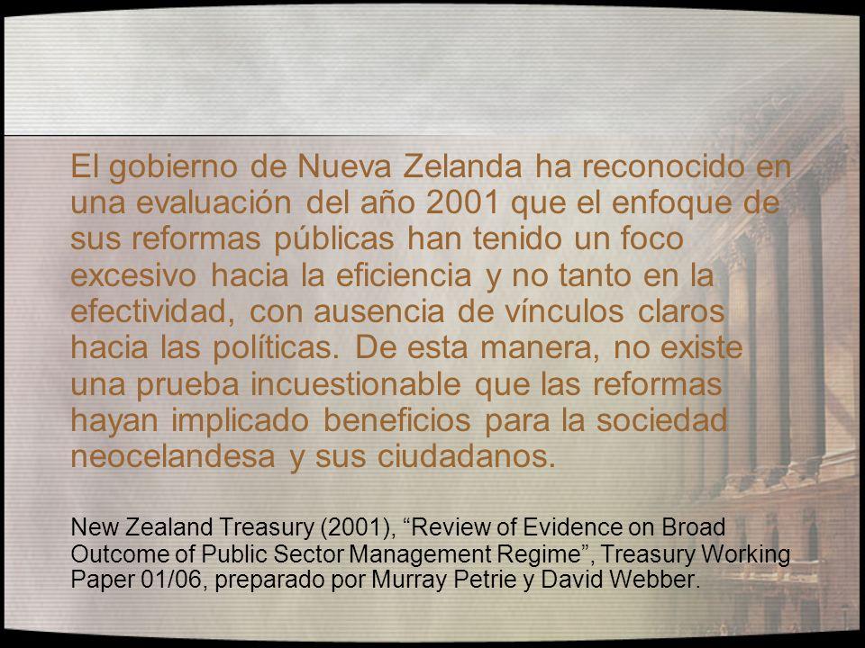 El gobierno de Nueva Zelanda ha reconocido en una evaluación del año 2001 que el enfoque de sus reformas públicas han tenido un foco excesivo hacia la