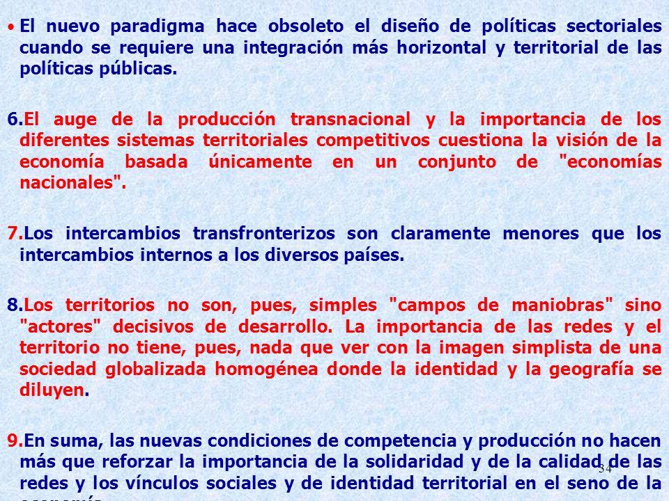 34 El nuevo paradigma hace obsoleto el diseño de políticas sectoriales cuando se requiere una integración más horizontal y territorial de las política