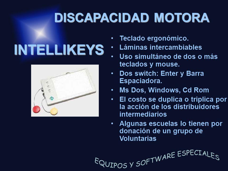 INTELLIKEYS Teclado ergonómico. Láminas intercambiables Uso simultáneo de dos o más teclados y mouse. Dos switch: Enter y Barra Espaciadora. Ms Dos, W