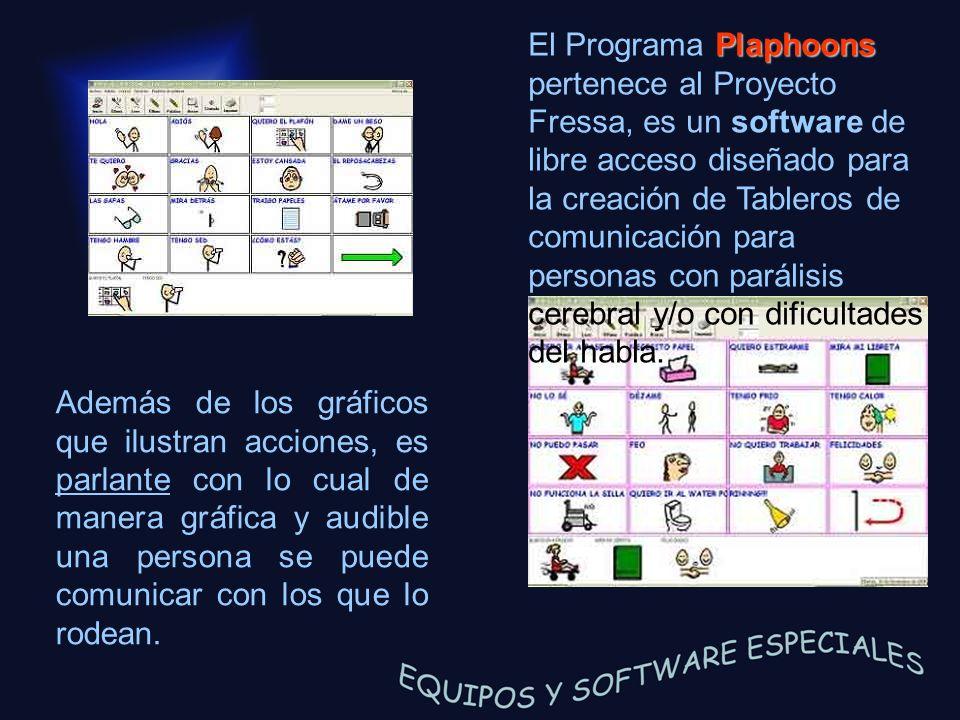 Plaphoons El Programa Plaphoons pertenece al Proyecto Fressa, es un software de libre acceso diseñado para la creación de Tableros de comunicación par
