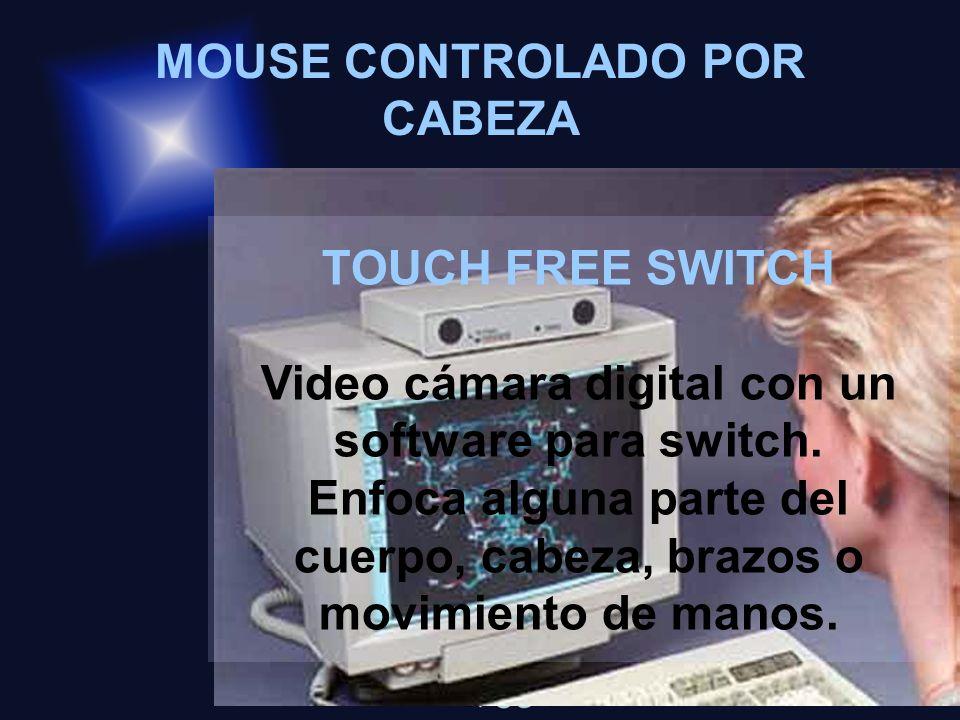 MOUSE CONTROLADO POR CABEZA TOUCH FREE SWITCH Video cámara digital con un software para switch. Enfoca alguna parte del cuerpo, cabeza, brazos o movim